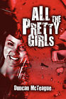 All the Pretty Girls by Duncan McTeague (Paperback / softback, 2009)