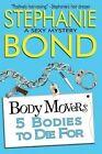 5 Bodies to Die for by Stephanie Bond (Paperback / softback, 2013)