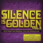 Silence Is Golden 2: Hits from Original Chilled by Various Artists (CD, Aug-2015)