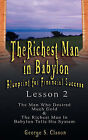 The Richest Man in Babylon: Blueprint for Financial Success - Lesson 2: Seven Remedies for a Lean Purse, the Debate of Good Luck & the Five Laws of Gold by George S Clason (Paperback / softback, 2007)