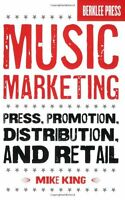Music Marketing: Press, Promotion, Distribution, And Retail By Mike King, (paper on sale