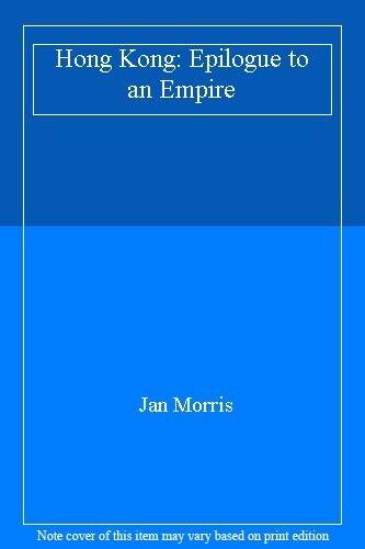 Hong Kong: Epilogue to an Empire,Jan Morris- 9780140083071