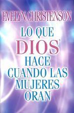 NEW - Lo Que Dios Hace Cuando Las Mujeres Oran by Christenson, Evelyn