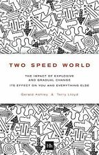 Two Speed World : The Impact of Explosive and Gradual Change - Its Effect on...