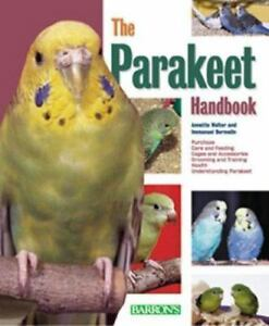 Barron's Pet Handbooks: The Parakeet Handbook : Everything about the  Purchase, Diet, Diseases and Behavior of Parakeets with a Special Chapter  on