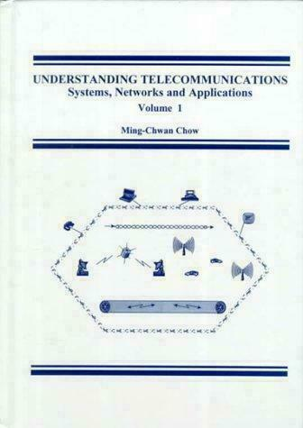 Understanding Telecommunications Vol. 1 : Systems, Networks and Applications