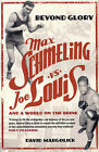 Beyond Glory: Max Schmeling vs. Joe Louis and a World on the Brink by David Margolick (Paperback, 2006)