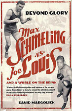 Good, Beyond Glory: Max Schmeling vs. Joe Louis and a World on the Brink, Margol