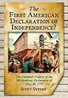 The First American Declaration of Independence?: The Disputed History of the Mecklenburg Declaration of May 20, 1775 by Scott Syfert (Paperback, 2013)