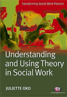 Oko, Juliette, Understanding and Using Theory in Social Work, Very Good Book