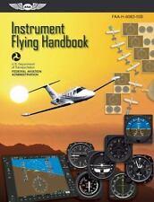 Instrument Flying Handbook: ASA FAA-H-8083-15B (FAA Handbooks series), Federal A