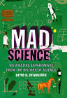 Mad Science: 100 Amazing Experiments from the History of Science by Reto Schneider (Paperback, 2009)