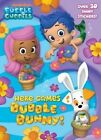 Here Comes Bubble Bunny! by Golden Books (Mixed media product, 2017)