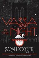 Vassa in the Night by Sarah Porter (2016, Hardcover)