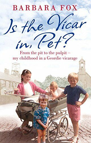 1 of 1 - Is the Vicar in, Pet?: From the Pit to the Pulpit - My Childhood in a Geordie ,