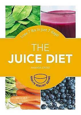 1 of 1 - NEW The Juice Diet : Lose 7 Lbs in Just 7 Days! by Amanda Cross