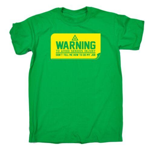 Gli uomini di avvertimento per evitare gravi lesioni non dirmi lavoro BARZELLETTA Divertente T-Shirt Compleanno