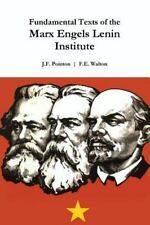 Fundamental Texts of the Marx Engels Lenin Institute by J. F. Pointon and F....