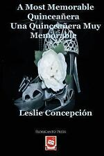 A Most Memorable Quinceanera. una Quinceanera Muy Memorable by Leslie...
