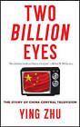 Two Billion Eyes: The Story of China Central Television by Ying Zhu (Hardback, 2013)