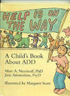 Help is on the Way: Child's Book About ADD by Marc A. Nemiroff, Jane Annunziata (Hardback, 1998)