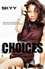 Choices by Skyy (Paperback, 2014)