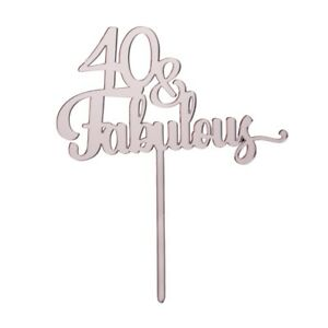 Forty and Fabulous Birthday Cake Topper Acrylic Script Rose Gold Mirror FW 40