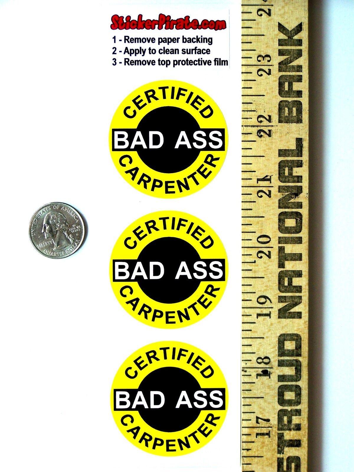 """Certified Bad Ass Carpenter 2"""" Hard Hat 3 helmet Stickers H591"""