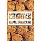 Come Share The Cookies Laughing Loving and Praying Without Ceasing by Diane T