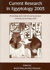 Current Research in Egyptology 2005: Proceedings of the Sixth Annual Symposium by Oxbow Books (Paperback, 2007)