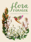 Flora Forager: A Seasonal Journal Collected from Nature by Bridget Collins (Paperback, 2016)