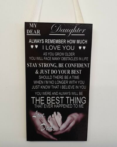 DAD Wall Door Sign Gift Plaque MY DEAR DAUGHTER ALWAYS REMEMBER I LOVE YOU