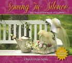 Sowing in Silence: 101 Ways to Sow Seeds of Kindness by Cheryl Hicks Settle (Paperback / softback, 2015)