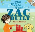 The House That Zac Built by Alison Murray (Paperback, 2015)