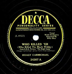 HOAGY CARMICHAEL 1948 Decca 24307 - Who Killed 'Er (Who Killed the Black Widder)