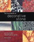 The Sourcebook of Decorative Stone: An Illustrated Identification Guide by Monica Price (Hardback, 2007)