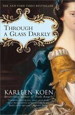 Through a Glass Darkly by Karleen Koen (2003, Paperback)