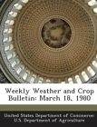 Weekly Weather and Crop Bulletin: March 18, 1980 by Bibliogov (Paperback / softback, 2013)