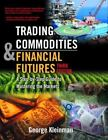 Trading Commodities and Financial Future : A Step by Step Guide to Mastering the Markets by George Kleinman (2004, Hardcover, Revised)