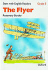 Start with English Readers: Grade 5: The Flyer: Grade 5: Flyer by D. H. Howe, Rosemary Border (Paperback, 1989)