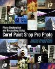 Photo Restoration and Retouching Using Corel Paint Shop Pro Photo by Robert Correll (Paperback, 2007)