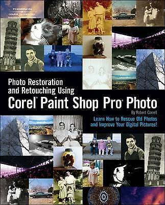 1 of 1 - NEW Photo Restoration and Retouching Using Corel Paint Shop Pro Photo