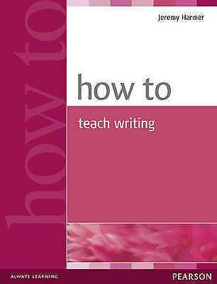 1 of 1 - How to Teach Writing by Jeremy Harmer (Paperback, 2004), Pearson Longman
