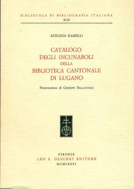RAMELLI Adriana, Catalogo degli incunaboli della Biblioteca Cantonale di Lugano