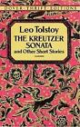 The Kreutzer Sonata and Other Short Stories by Leo Tolstoy (Paperback, 1994)