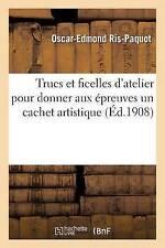 Trucs Et Ficelles D'Atelier Pour Donner Aux Epreuves Un Cachet Artistique by...