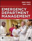 Strauss and Mayer's Emergency Department Management von Thom A. Mayer und Robert W. Strauss (2014, Gebundene Ausgabe)