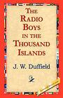 The Radio Boys in the Thousand Islands by J W Duffield (Hardback, 2006)