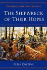 The Shipwreck of Their Hopes: The Battles for Chattanooga by Peter Cozzens (Paperback, 1996)