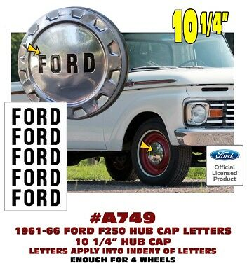 """FORD LETTER INSERT DECALS LICENSED A749 1961-66 FORD F250-10 1//4/"""" HUB CAP"""